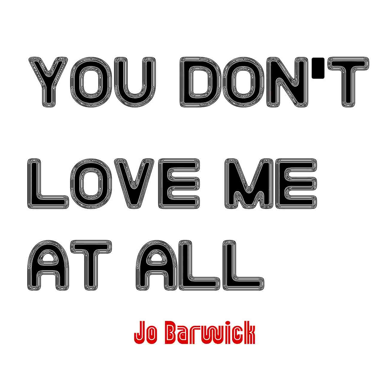Jo Barwick - You Don't Love Me at All